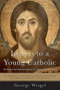 Letters To A Young Catholic