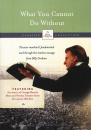 The Billy Graham Classic Collection: What You Cannot Do Without